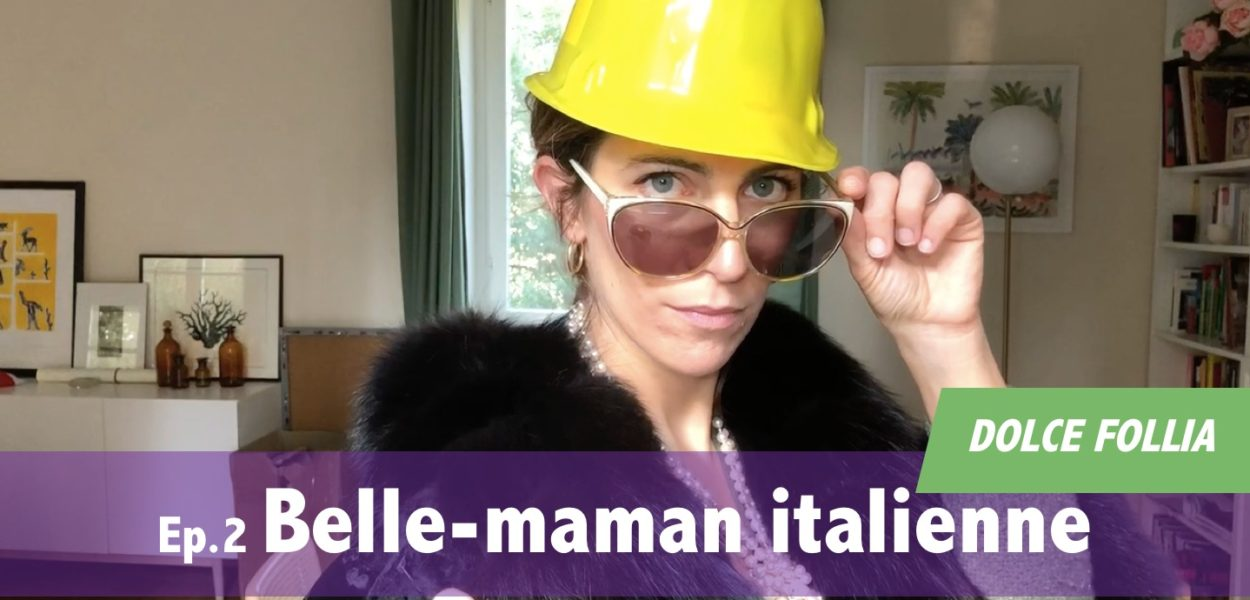DOLCE FOLLIA / Ep.2 Belle-maman italienne
