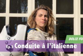DOLCE FOLLIA / Ep.3 Conduite à l'italienne