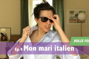 DOLCE FOLLIA / Ep.4 Mon mari italien