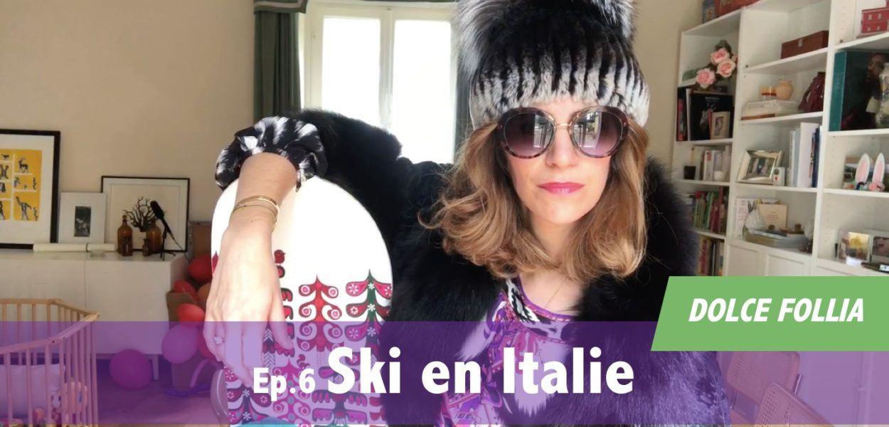 DOLCE FOLLIA / Ep.6 Ski en Italie