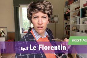 DOLCE FOLLIA / Ep.8 Le Florentin