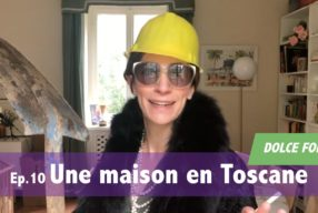 DOLCE FOLLIA / Ep.10 Une maison en Toscane (belle-maman is back !)