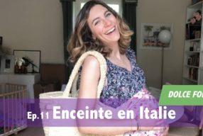 DOLCE FOLLIA / Ep.11 Enceinte en Italie (Mamma Act I)
