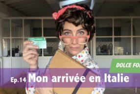 DOLCE FOLLIA / Ep.14 Mon arrivée en Italie