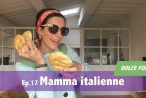 DOLCE FOLLIA / Ep.17 Mamma italienne