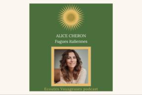 Les Fugues italiennes dans le podcast Écoutes Voyageuses